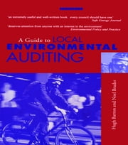 A Guide to Local Environmental Auditing ebook by Hugh Barton, Noel Bruder