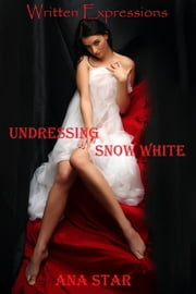 Undressing Snow White ebook by Ana Star