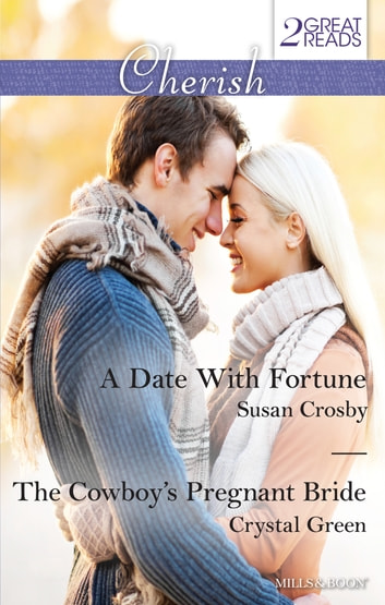 A Date With Fortune/The Cowboy's Pregnant Bride 電子書 by Susan Crosby,Crystal Green