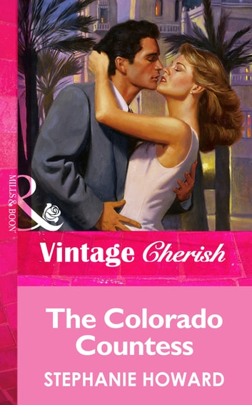 The Colorado Countess (Mills & Boon Vintage Cherish) ebook by Stephanie Howard