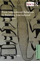 From International Relations to Relations International ebook by Philip Darby
