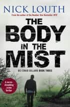 The Body in the Mist - A nerve-shredding crime thriller ebook by