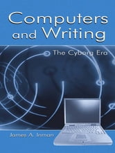 Computers and Writing - The Cyborg Era ebook by James A. Inman