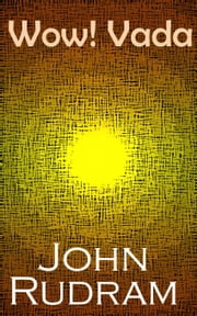 Wow! Vada ebook by John Rudram