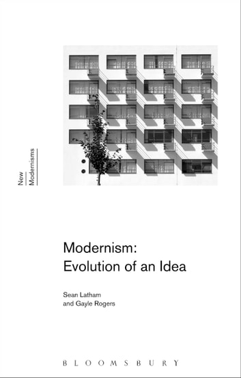Modernism: Evolution of an Idea ebook by Professor Sean Latham,Dr Gayle Rogers