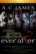 Ever After Series - Five Book Bundle ebook by A.C. James
