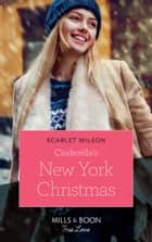 Cinderella's New York Christmas (Mills & Boon True Love) (The Cattaneos' Christmas Miracles, Book 1) ebook by Scarlet Wilson