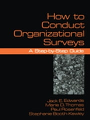 How To Conduct Organizational Surveys - A Step-by-Step Guide ebook by Marie D. Thomas,Paul Rosenfeld,Stephanie Booth-Kewley,Dr. Jack Edwards