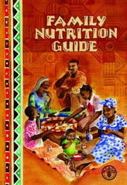 Family Nutrition Guide ebook by FAO