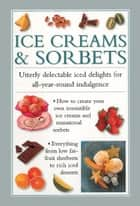Ice Creams & Sorbets ebook by Valerie Ferguson