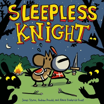 Sleepless Knight ebook by James Sturm,Alexis Frederick-Frost,Andrew Arnold
