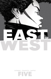 East Of West Vol. 5 ebook by Jonathan Hickman,Nick Dragotta