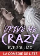Drive Me Crazy eBook by Eve Souliac