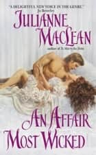 An Affair Most Wicked ebook by Julianne MacLean