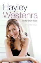 Hayley Westenra - In Her Own Voice ebook by Darren Henley, Hayley Westenra