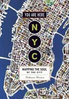 You Are Here: NYC ebook by Katharine Harmon