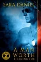 A Man Worth Fighting For (Wiccan Haus book 2) ebook by Sara Daniel