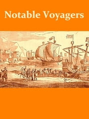 Notable Voyagers from Columbus to Nordenskiold [Illustrated] ebook by W.H.G. Kingston,Henry Frith
