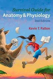Survival Guide for Anatomy & Physiology ebook by Kevin T. Patton
