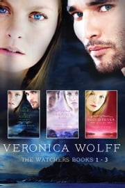 THE WATCHERS BOXED SET - BOOKS 1-3 ebook by Veronica Wolff