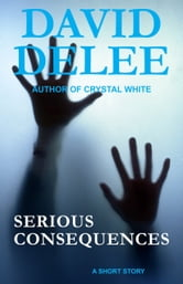 Serious Consequences ebook by David DeLee