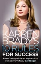 Karren Brady's 10 Rules for Success ebook by Karren Brady