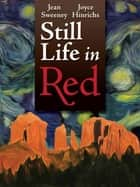 """Still Life in Red"" by Joyce Hinrichs and Jean Sweeney ebook by Jean Sweeney"