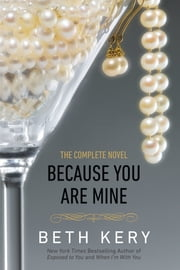 Because You Are Mine - A Because You Are Mine Novel ebook by Beth Kery