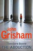 Theodore Boone: The Abduction - Theodore Boone 2 電子書 by John Grisham
