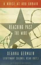 Reaching Past the Wire ebook by Deanna Germain,Connie Lounsbury
