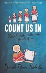 Count us in - How to make maths real for all of us ebook by Gareth Roberts