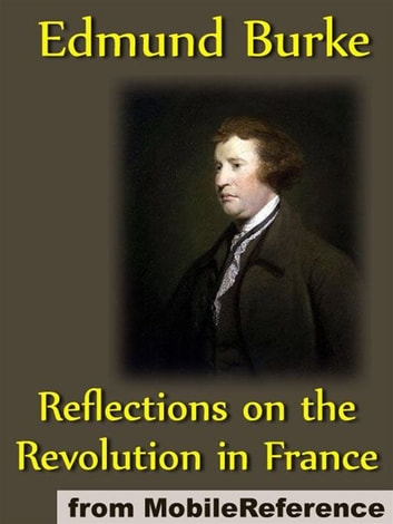 Reflections On The Revolution In France (Mobi Classics) ebook by Edmund Burke
