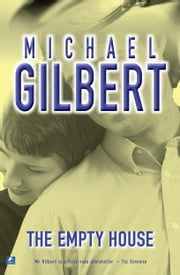 The Empty House ebook by Michael Gilbert