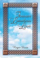 Forever Limitless Love ebook by Roger Dixie