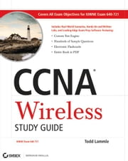 CCNA Wireless Study Guide - IUWNE Exam 640-721 ebook by Todd Lammle