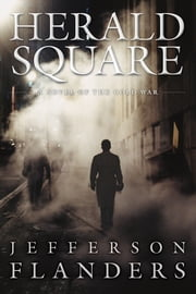 Herald Square - A novel of the Cold War ebook by Jefferson Flanders