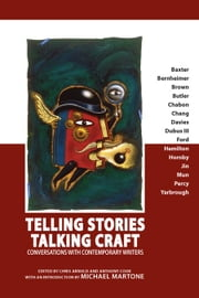 Telling Stories, Talking Craft: Conversations with Contemporary Writers ebook by Arnold, Christopher Feliciano