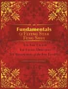 Fundamentals Of Flying Star Feng Shui ebook by Ulrich Wilhelm Lippelt