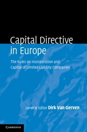 Capital Directive in Europe - The Rules on Incorporation and Capital of Limited Liability Companies ebook by Dirk Van Gerven