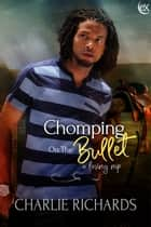 Chomping on the Bullet ebook by