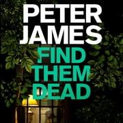 Find Them Dead sesli kitap by Peter James