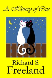 A History of Cats ebook by Richard Freeland