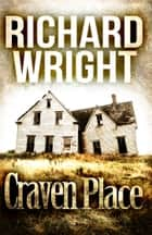 Craven Place ebook by Richard Wright