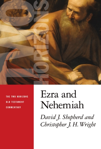 Ezra and Nehemiah eBook by David J. Shepherd,Christopher J. H. Wright