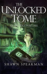 The Unlocked Tome ebook by Shawn Speakman