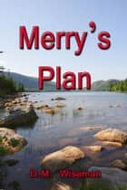 Merry's Plan ebook by DM Wiseman