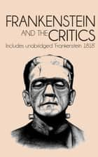 Frankenstein and the Critics ebook by Walter Scott,Percy Bysshe Shelley,The British Critic et al