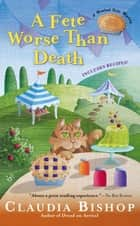 A Fete Worse Than Death ebook by Claudia Bishop