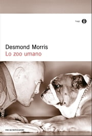 Lo zoo umano ebook by Desmond Morris