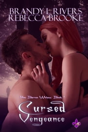 Cursed Vengeance - Pine Barren Wolves, #1 ebook by Brandy L. Rivers,Rebecca Brooke